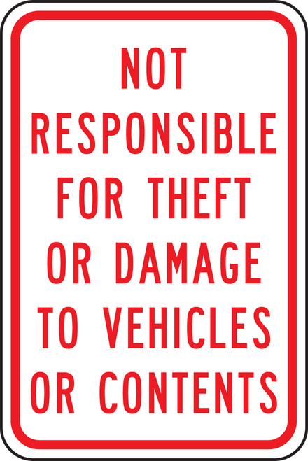 Not Responsible For Theft Or Damage To Vehicles Or Contents