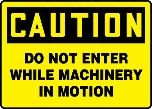 Caution - Do Not Enter While Machinery In Motion - Adhesive Dura-Vinyl - 10'' X 14''