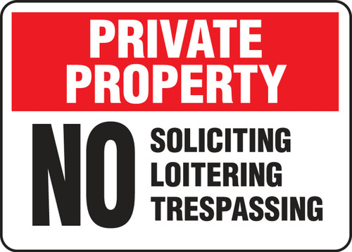 Private Property - No Soliciting Loitering Trespassing