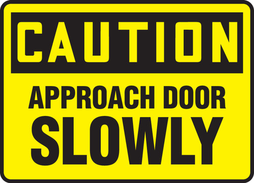 Caution - Approach Door Slowly
