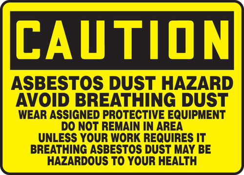 Caution - Asbestos Dust Hazard Avoid Breathing Dust Wear Assigned Protective