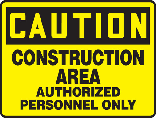 Caution - Construction Area Authorized Personnel Only - .040 Aluminum - 7'' X 10''