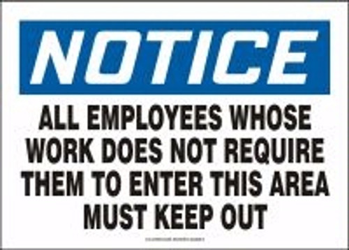 Notice - All Employees Whose Work Does Not Require Them To Enter This Area