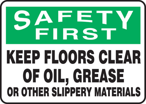 Safety First - Keep Floors Clear Of Oil-Grease Or Other Slippery Materials Sign