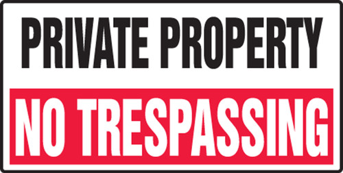 Private Property No Trespassing - Accu-Shield - 12'' X 24''