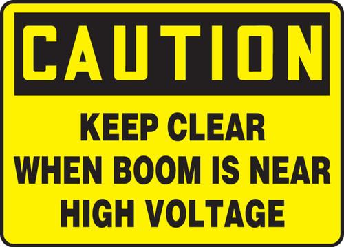 Caution - Keep Clear When Boom Is Near High Voltage - Adhesive Dura-Vinyl - 7'' X 10''