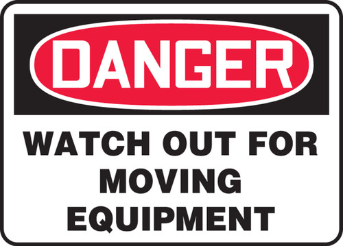 Danger - Watch Out For Moving Equipment - Adhesive Dura-Vinyl - 7'' X 10''