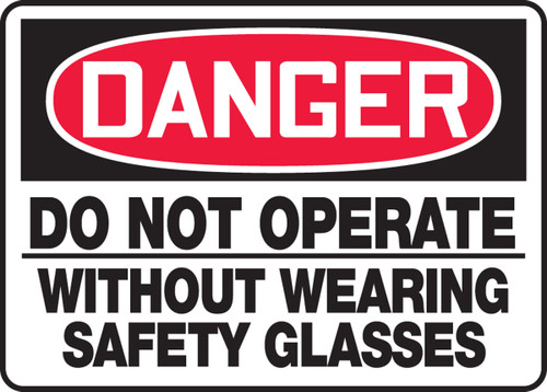 Danger - Do Not Operate Without Wearing Safety Glasses