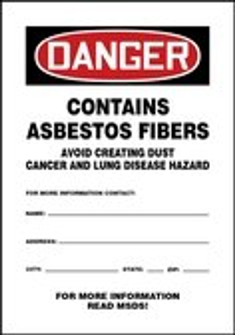 Danger - Danger Contains Asbestos Fibers Avoid Creating Dust Cancer And Lung Disease Hazard For More Information Contact: Name:____ Address: _____ City: _____ State: __ Zip:_____ For More Information Read Msds! - Re-Plastic - 10'' X 7''