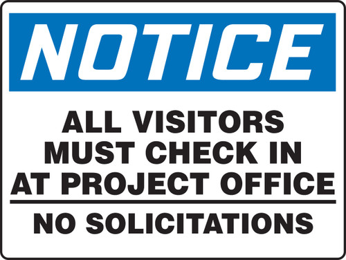 Notice - All Visitors Must Check In At Project Office No Solicitations - Aluminum - 24'' X 36''