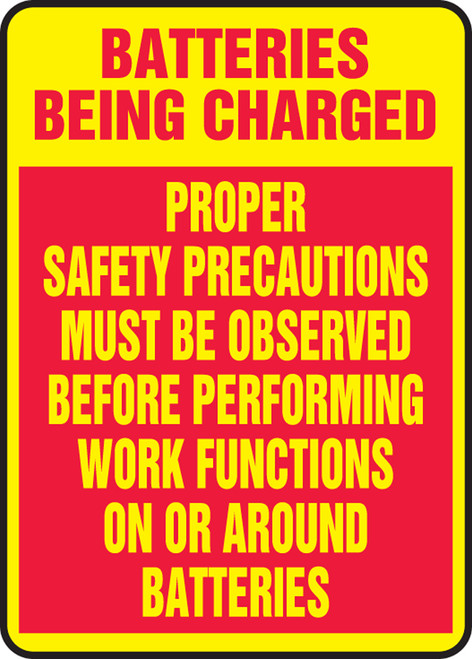 Batteries Being Charged Proper Safety Precautions Must Be Observed Before Performing Work Functions On Or Around Batteries - Plastic - 14'' X 10''