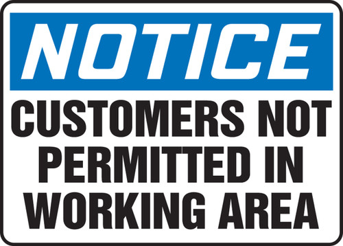 customers not permitted in working area sign