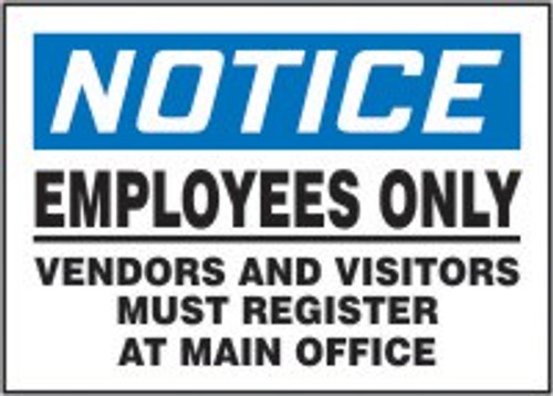 Notice- Employees Only Vendors and Visitors Must Register at Main Office Sign