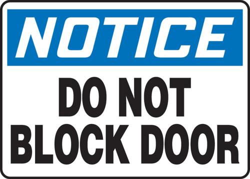 Notice - Do Not Block Door - Adhesive Dura-Vinyl - 9'' X 12''