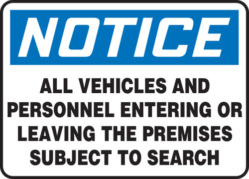 Notice - All Vehicles And Personnel Entering Or Leaving The Premises Subject To Search - .040 Aluminum - 7'' X 10''