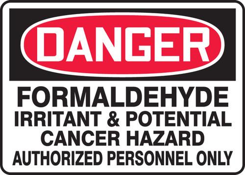 Danger - Formaldehyde Irritant & Potential Cancer Hazard Authorized Personnel Only - Dura-Fiberglass - 10'' X 14''