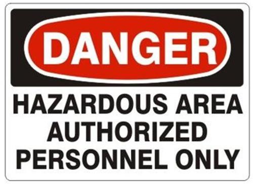 Danger - Hazardous Area Authorized Personnel Only - Plastic - 10'' X 14''