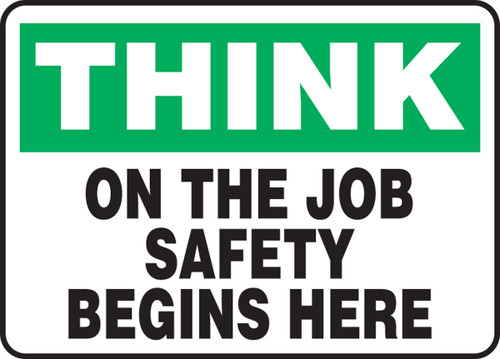 Think - On The Job Safety Begins Here - .040 Aluminum - 10'' X 14''