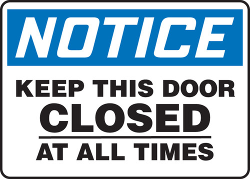 Notice - Keep This Door Closed At All Times