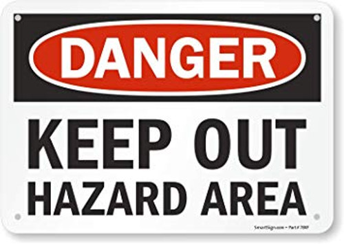 Danger - Keep Out Hazard Area - Re-Plastic - 7'' X 10''