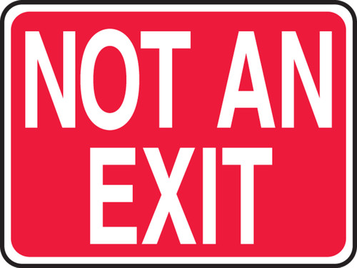 Not An Exit - Adhesive Dura-Vinyl - 7'' X 10''