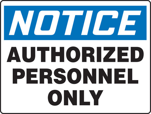 Notice - Authorized Personnel Only - .040 Aluminum - 14'' X 20''