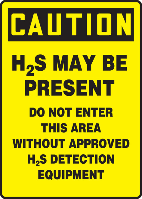 Caution - H2S May Be Present Do Not Enter This Area Without Approved H2S Detection Equipment - Adhesive Dura-Vinyl - 14'' X 10''