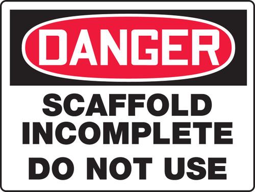 Danger - Scaffold Incomplete Do Not Use - Dura-Fiberglass - 18'' X 24''