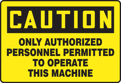 Caution - Only Authorized Personnel Permitted To Operate This Machine - Adhesive Dura-Vinyl - 10'' X 14''