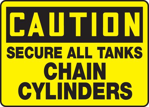Caution - Secure All Tanks Chain Cylinders - Dura-Fiberglass - 7'' X 10''