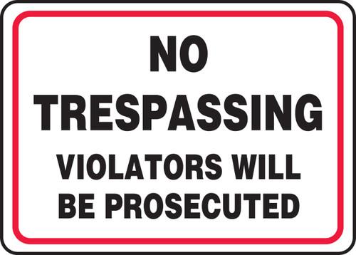 No Trespassing Violators Will Be Prosecuted - Adhesive Dura-Vinyl - 10'' X 14''