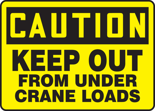 Caution - Keep Out From Under Crane Loads