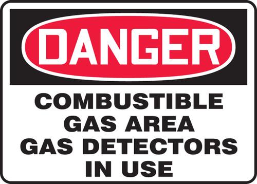 Danger - Danger Combustible Gas Area Gas Detectors In Use - Dura-Fiberglass - 7'' X 10''