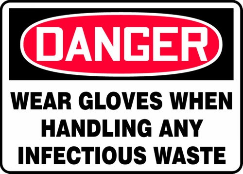 Danger - Wear Gloves When Handling Any Infectious Waste