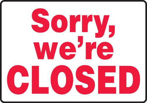 Sorry, We'Re Closed - Dura-Plastic - 10'' X 14''