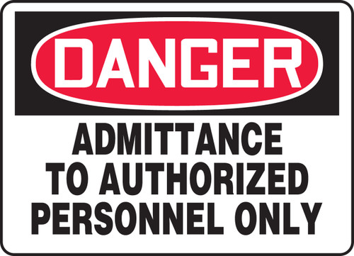 Danger - Admittance To Authorized Personnel Only - Adhesive Dura-Vinyl - 10'' X 14''
