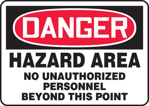 Danger - Hazard Area No Unauthorized Personnel Beyond This Point - Plastic - 7'' X 10''