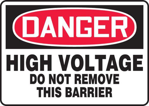 Danger - High Voltage Do Not Remove This Barrier - Dura-Fiberglass - 10'' X 14''