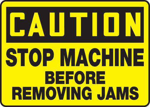 Caution - Stop Machine Before Removing Jams