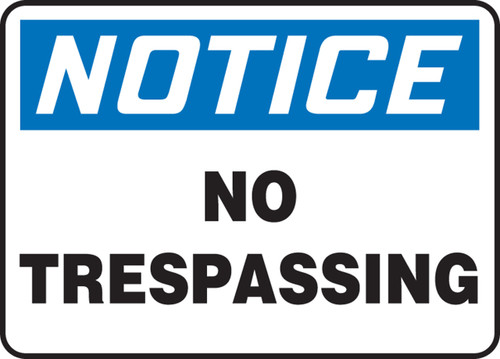 Notice - No Trespassing - Adhesive Dura-Vinyl - 7'' X 10''