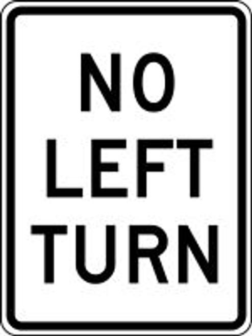 """No Left Turn Sign- 24"""" x 18""""- .080"""" heavy duty aluminum"""