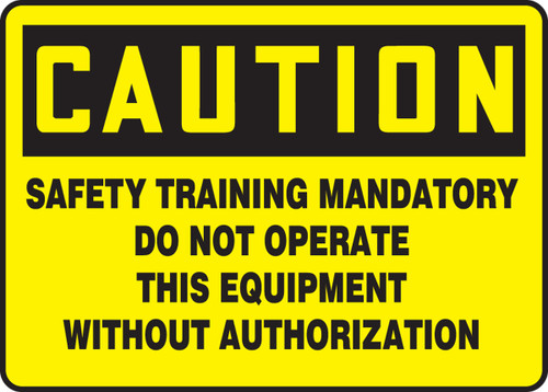 Caution - Safety Training Mandatory Do Not Operate...