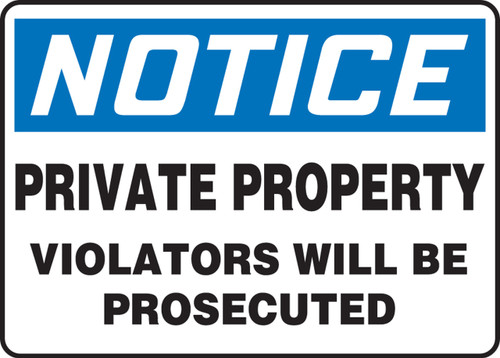 Notice - Private Property Violators Will Be Prosecuted - Adhesive Dura-Vinyl - 10'' X 14''