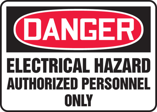 Danger - Electrical Hazard Authorized Personnel Only - .040 Aluminum - 10'' X 14''