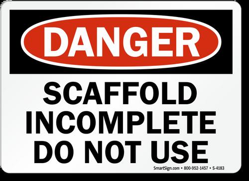 Danger - Danger Scaffold Incomplete Do Not Use - Max Alumalite - 48'' X 72''