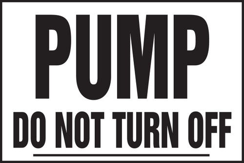 Pump Do Not Turn Off Bucket Label