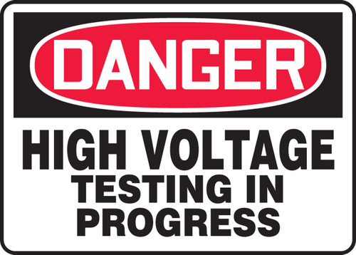 Danger - High Voltage Testing In Progress - Dura-Fiberglass - 10'' X 14''