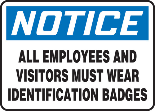 Notice - All Employees And Visitors Must Wear Identification Badges - Re-Plastic - 7'' X 10''
