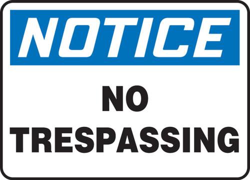 Notice - No Trespassing - Dura-Fiberglass - 7'' X 10''