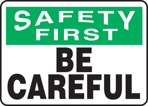 Safety First - Be Careful - Plastic - 10'' X 14''